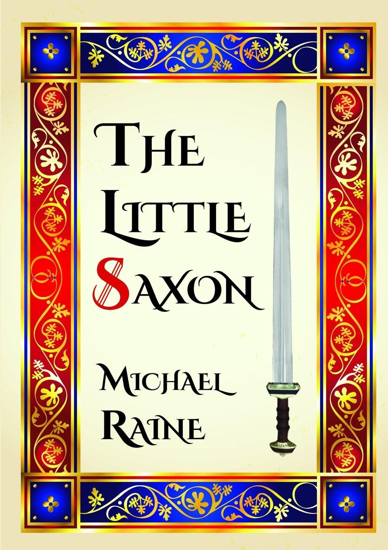 Michael Raine The Little Saxon цена и фото