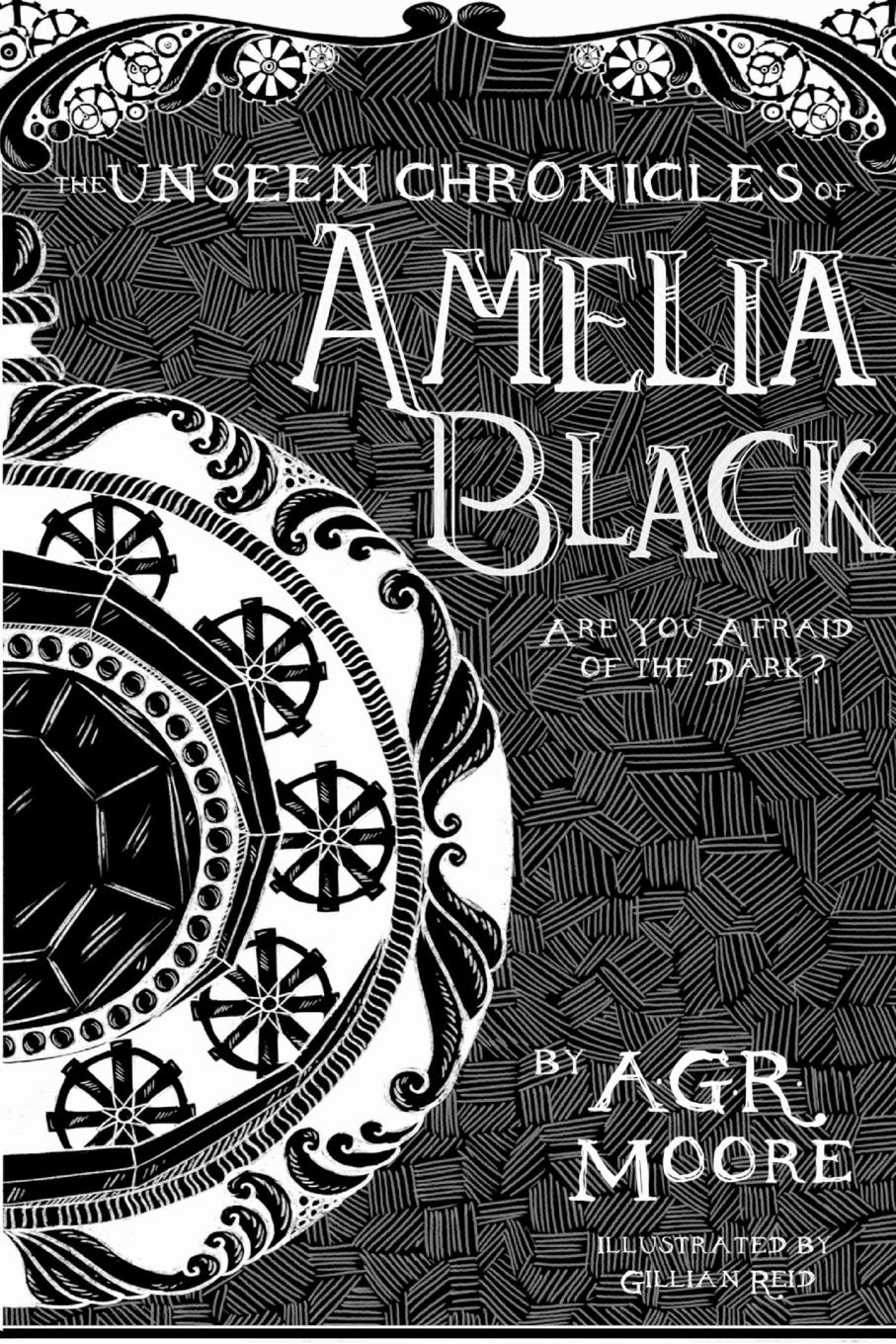 A.G.R. Moore The Unseen Chronicles of Amelia Black jacobsen r the unseen