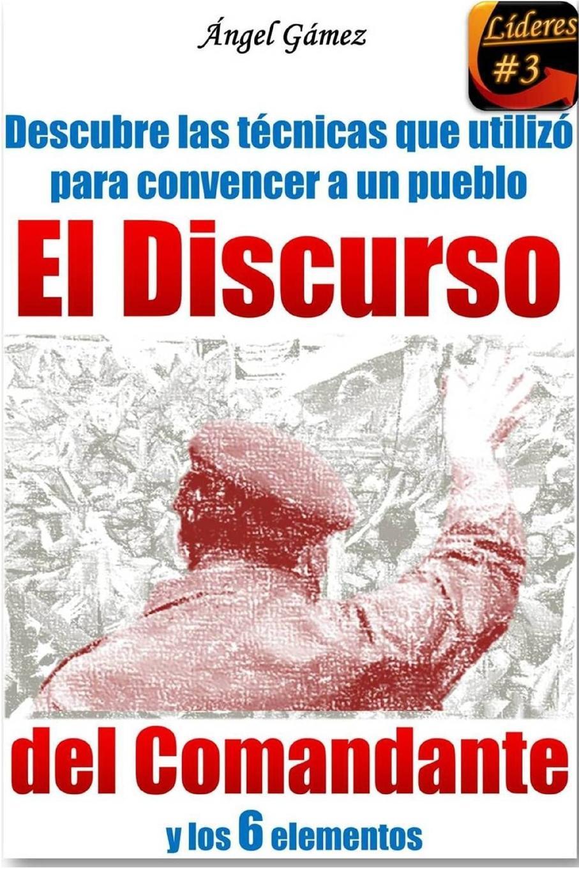 Angel Gamez El Discurso del Comandante bolívar simón 1783 1830 proyecto de constitucion para la republica de bolivia y discurso del libertador spanish edition