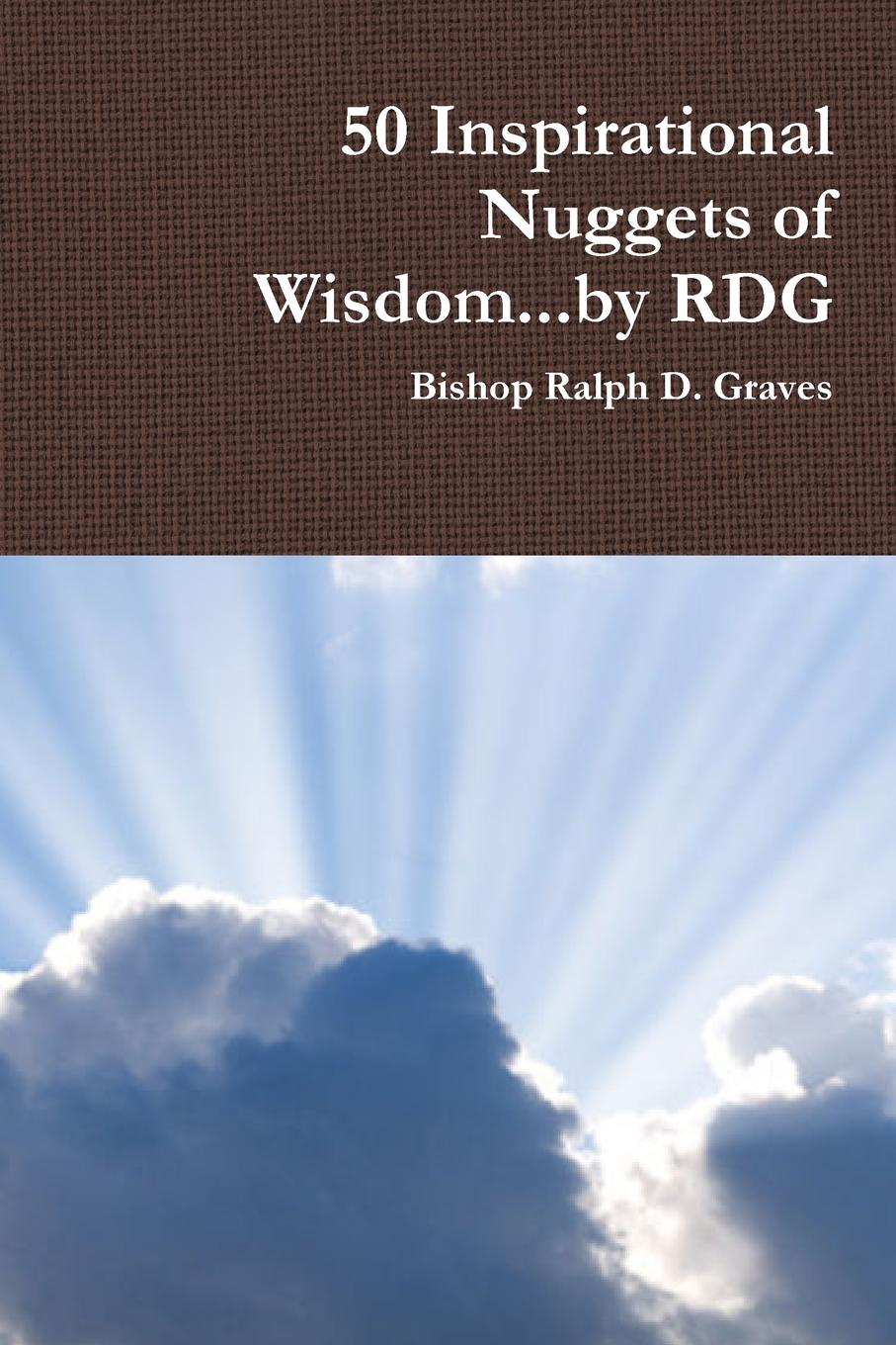 Ralph Graves 50 Inspirational Nuggets of Wisdom...by RDG автор не указан the wisdom of angels concerning divine love and divine wisdom