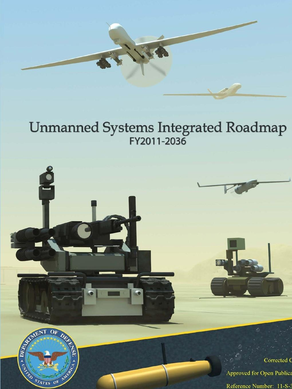 U.S. Department of Defense Unmanned Systems Integrated Roadmap FY2011 - 2036 chen yangquan remote sensing and actuation using unmanned vehicles