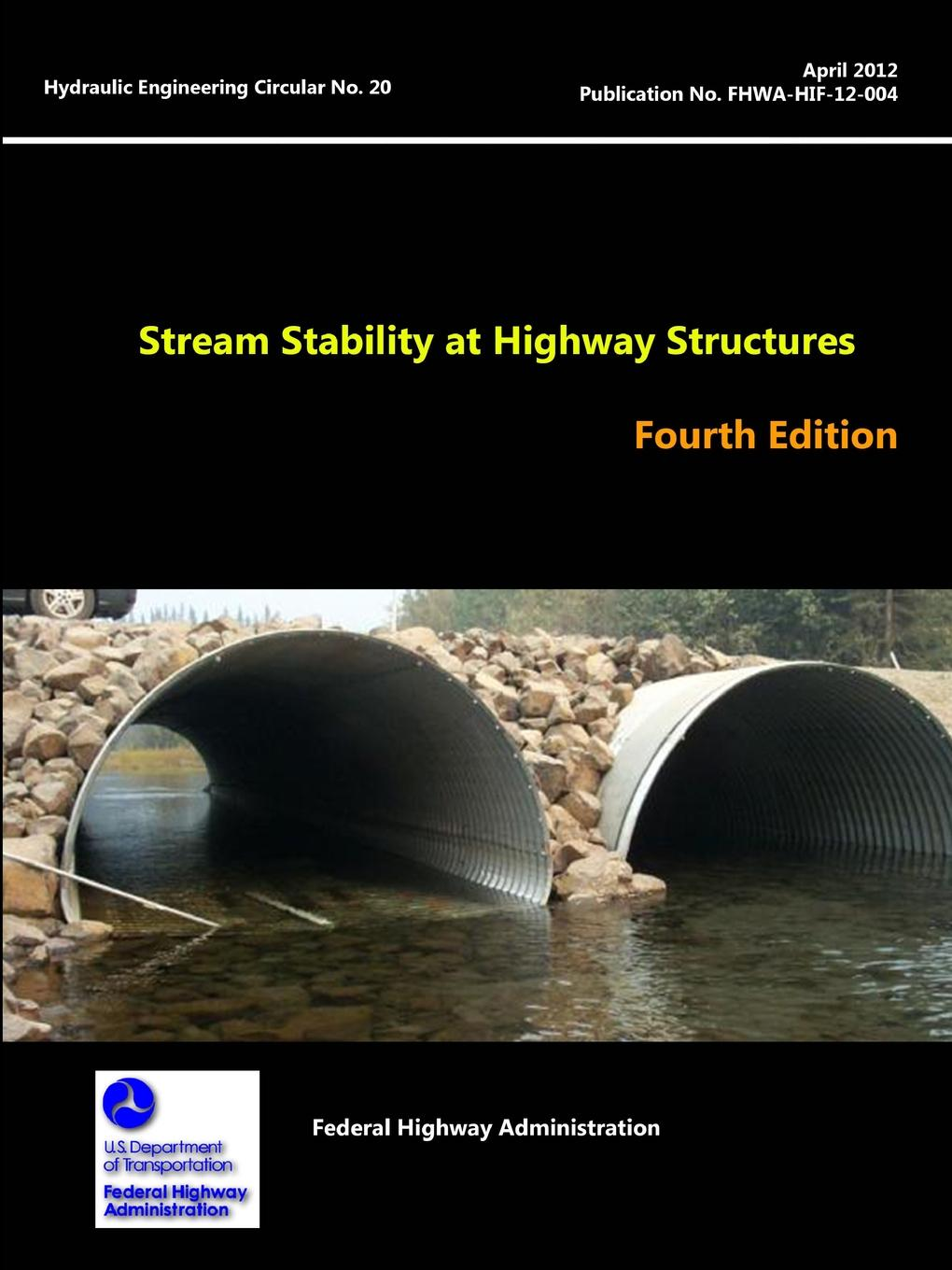 U.S. Department of Transportation Stream Stability at Highway Structures - Fourth Edition (Hydraulic Engineering Circular No. 20) tool for enhancement of protein stability