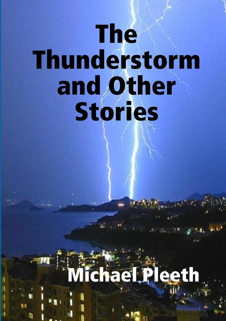Michael Pleeth The Thunderstorm and Other Stories максим горький twenty six and one and other stories
