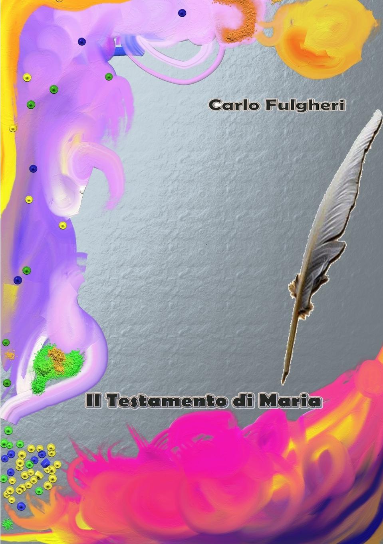 Carlo Fulgheri il testamento di Maria cesare guasti la cupola di santa maria del fiore saggio di una compiuta illustrazione