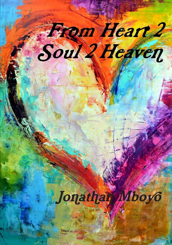 Jonathan Mboyo From Heart 2 Soul 2 Heaven jonathan meades an encyclopaedia of myself