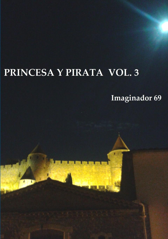 Imaginador 69 PRINCESA Y PIRATA (3) poemas de amor