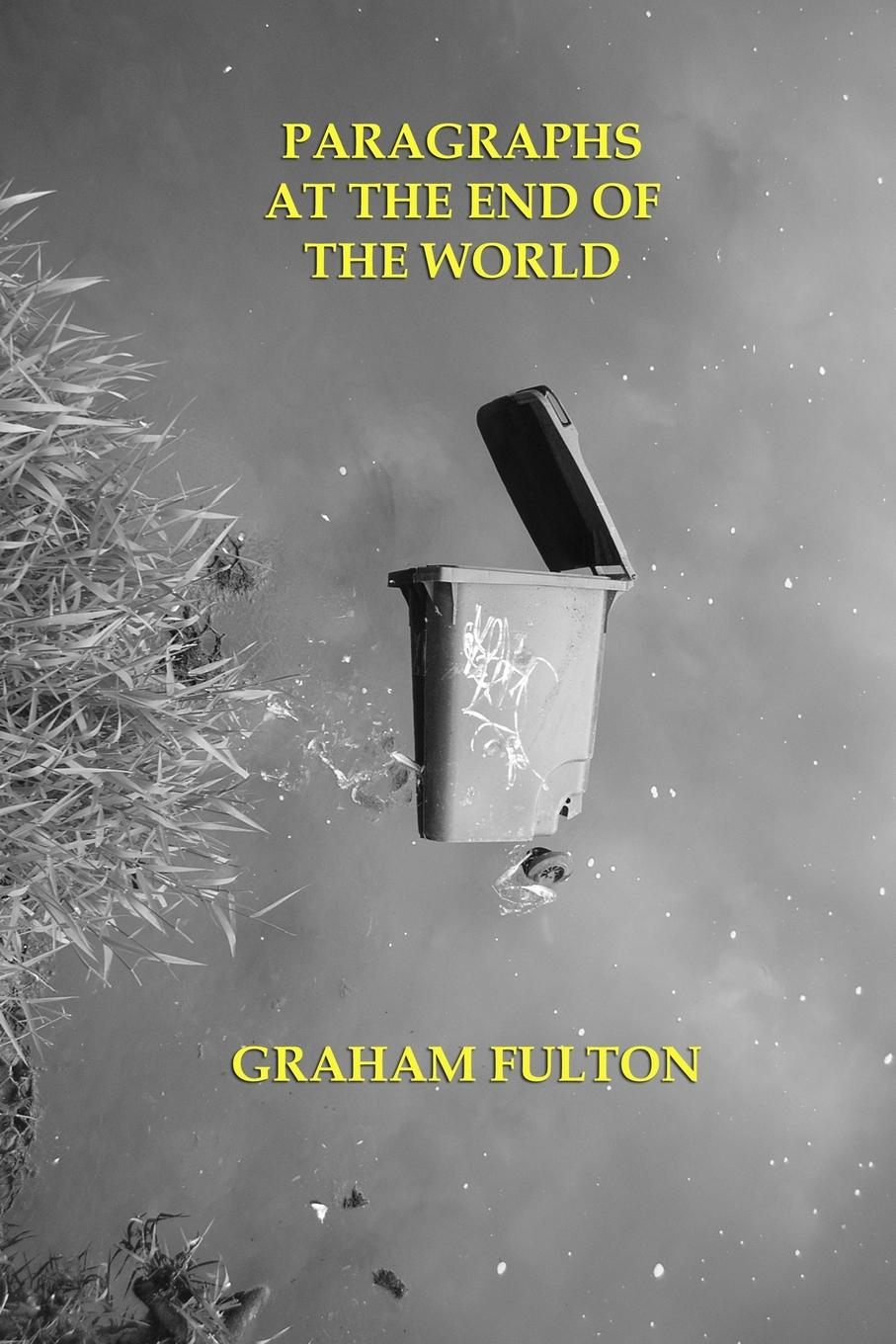 Graham Fulton Paragraphs At the End of the World writers gone wild
