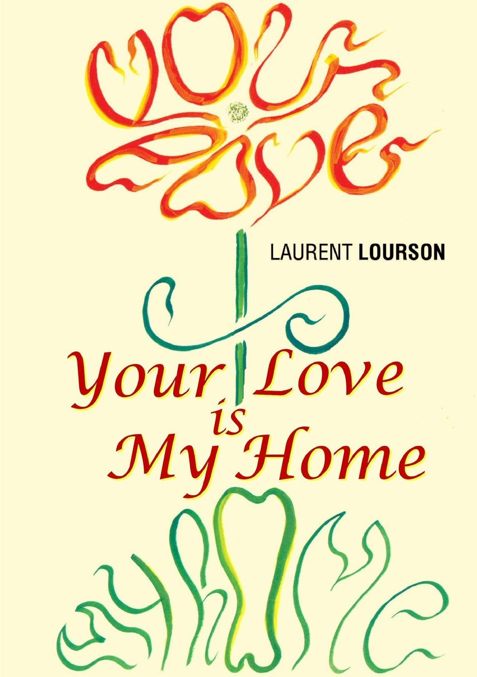 Laurent Lourson Your Love Is My Home