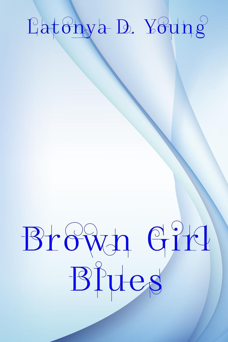 Latonya D Young Brown Girl Blues