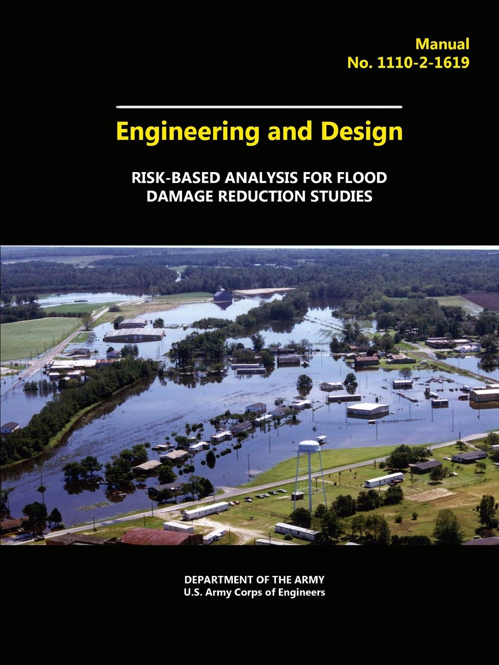 U.S. Army Corps of Engineers, Army Department of the Engineering and Design - Risk-Based Analysis for Flood Damage Reduction Studies surafel mamo woldegbrael flood forecasting conterol and modeling for flood risk management systems