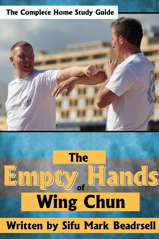 Mark Beardsell The Empty Hands of Wing Chun samuel kwok the weapons of wing chun