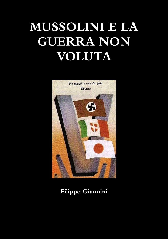 Filippo Giannini MUSSOLINI E LA GUERRA NON VOLUTA h von bülow rimembranze dell opera un ballo in maschera op 17