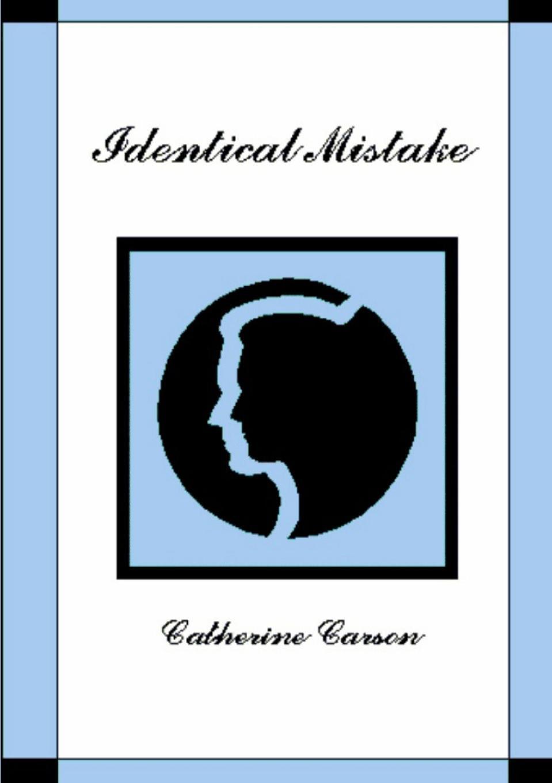 Catherine Carson Identical Mistake catherine carson identical mistake