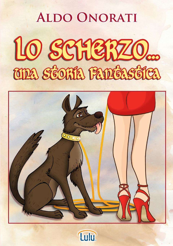 цена Aldo Onorati Lo Scherzo... онлайн в 2017 году
