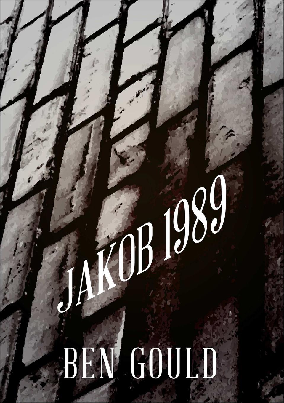 Ben Gould Jakob 1989 david young stasi i dziecko