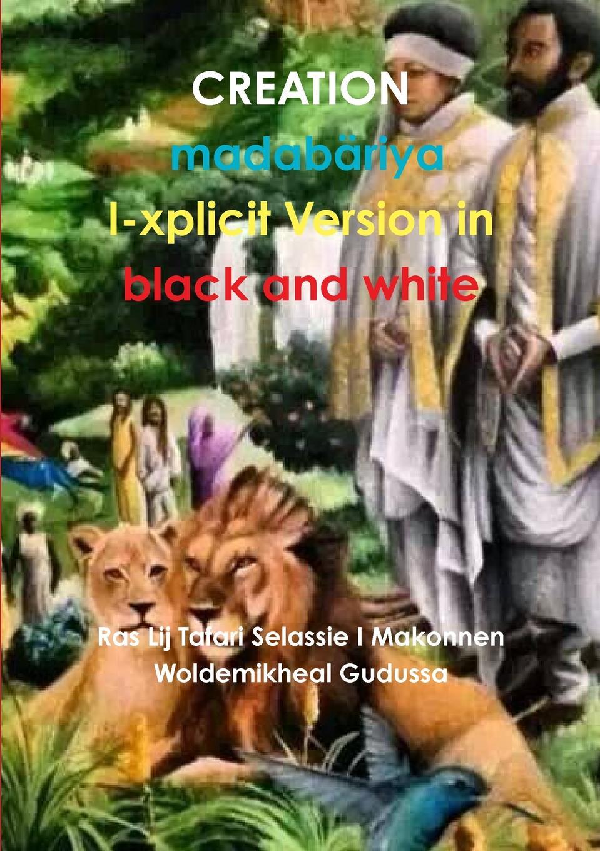 Ras Lij T Makonnen Woldemikheal Gudussa CREATION I-xplicit Version