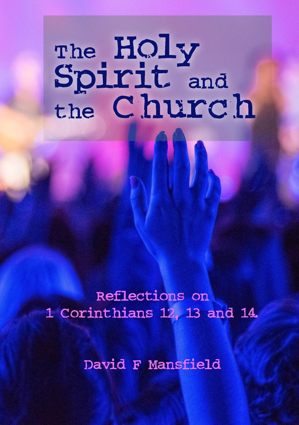David Mansfield The Holy Spirit and the Church trollope and the church