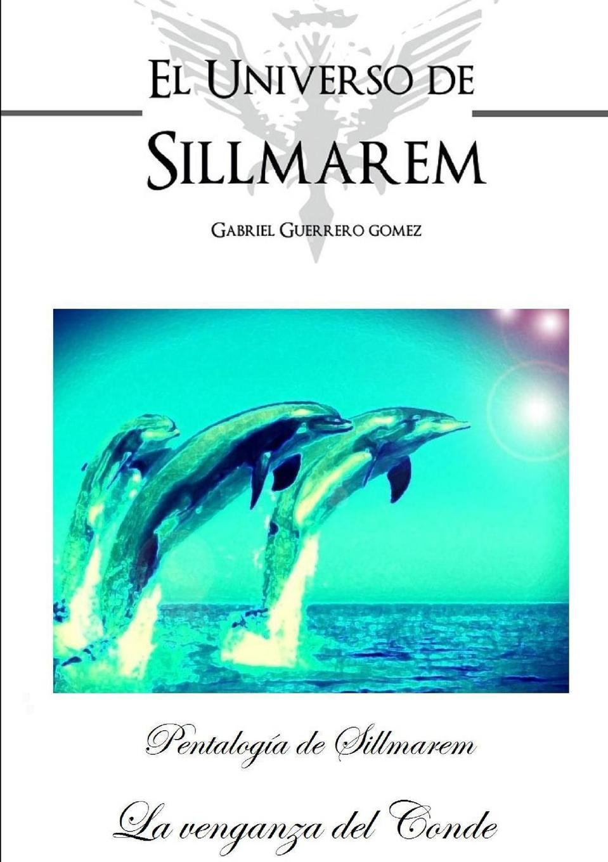 Gabriel Guerrero Gómez PENTALOGIA DE SILLMAREM. LIBRO. III.(LA VENGANZA DEL CONDE). цены