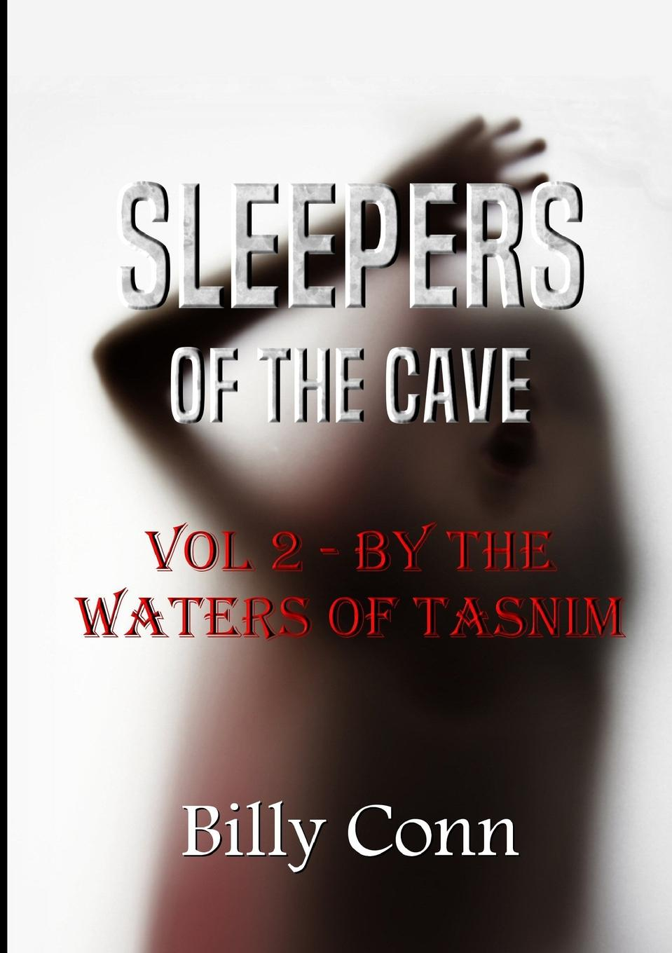 Billy Conn Sleepers of the Cave. Vol 2 - By The Waters of Tasnim swamp thing vol 1 raise them bones the new 52