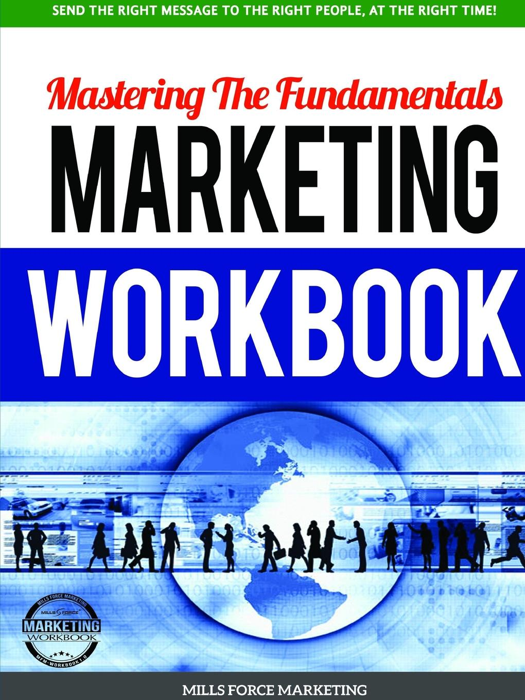 Mastering The Fundamentals Marketing Workbook If you are looking for ways to take you business to the next level...