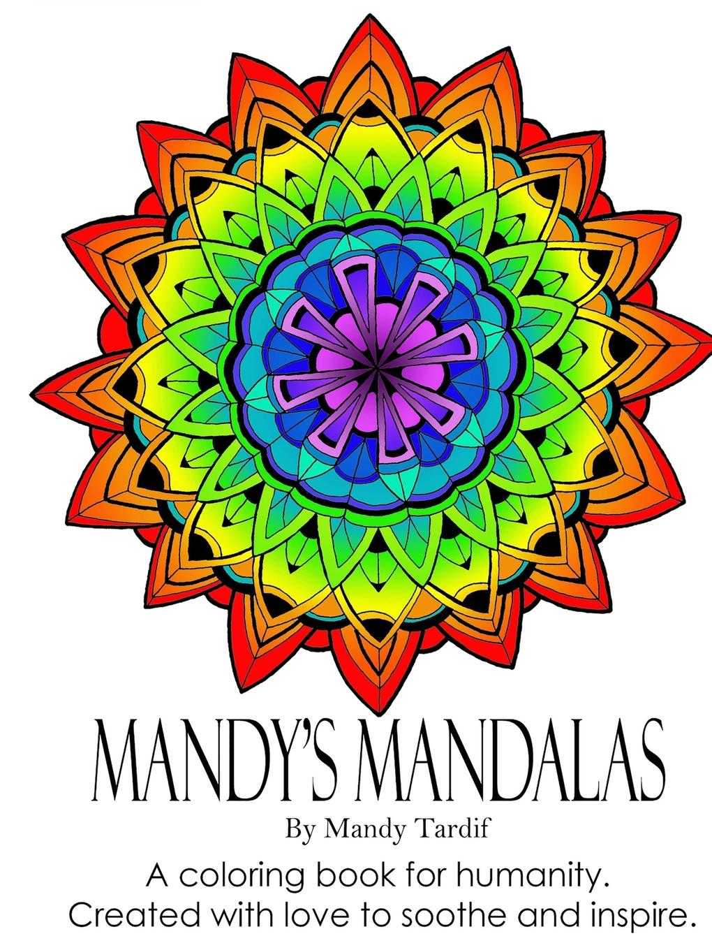 Mandy Tardif Mandy.s Mandalas A Coloring Book for Humanity. Created with Love to Soothe and Inspire. bjarne toft graph edge coloring vizing s theorem and goldberg s conjecture