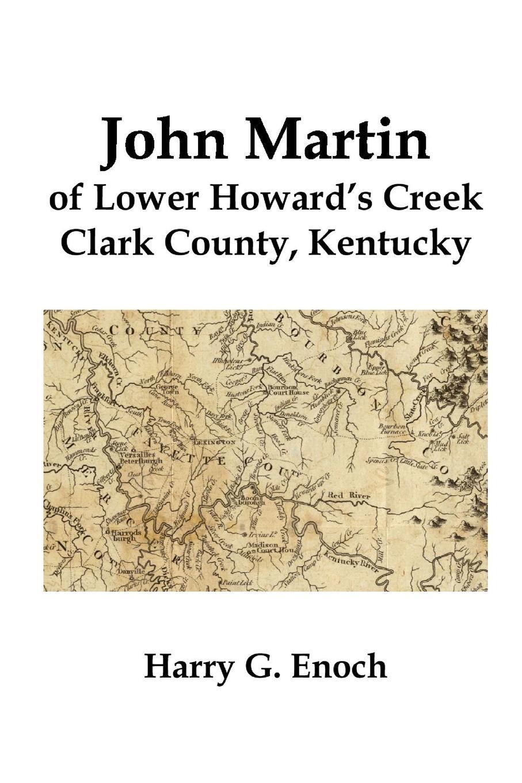 Harry G. Enoch John Martin of Lower Howard.s Creek, Clark County, Kentucky john a parducci six decades of making wine in mendocino county california