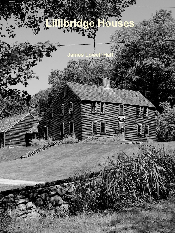 james hall Lillibridge Houses harriet newell foster lieutenant david nelson and his descendants