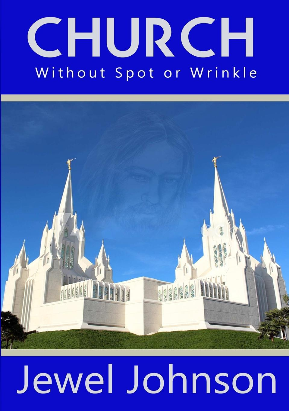 Jewel M. Johnson Church Without Spot or Wrinkle the church thirroul