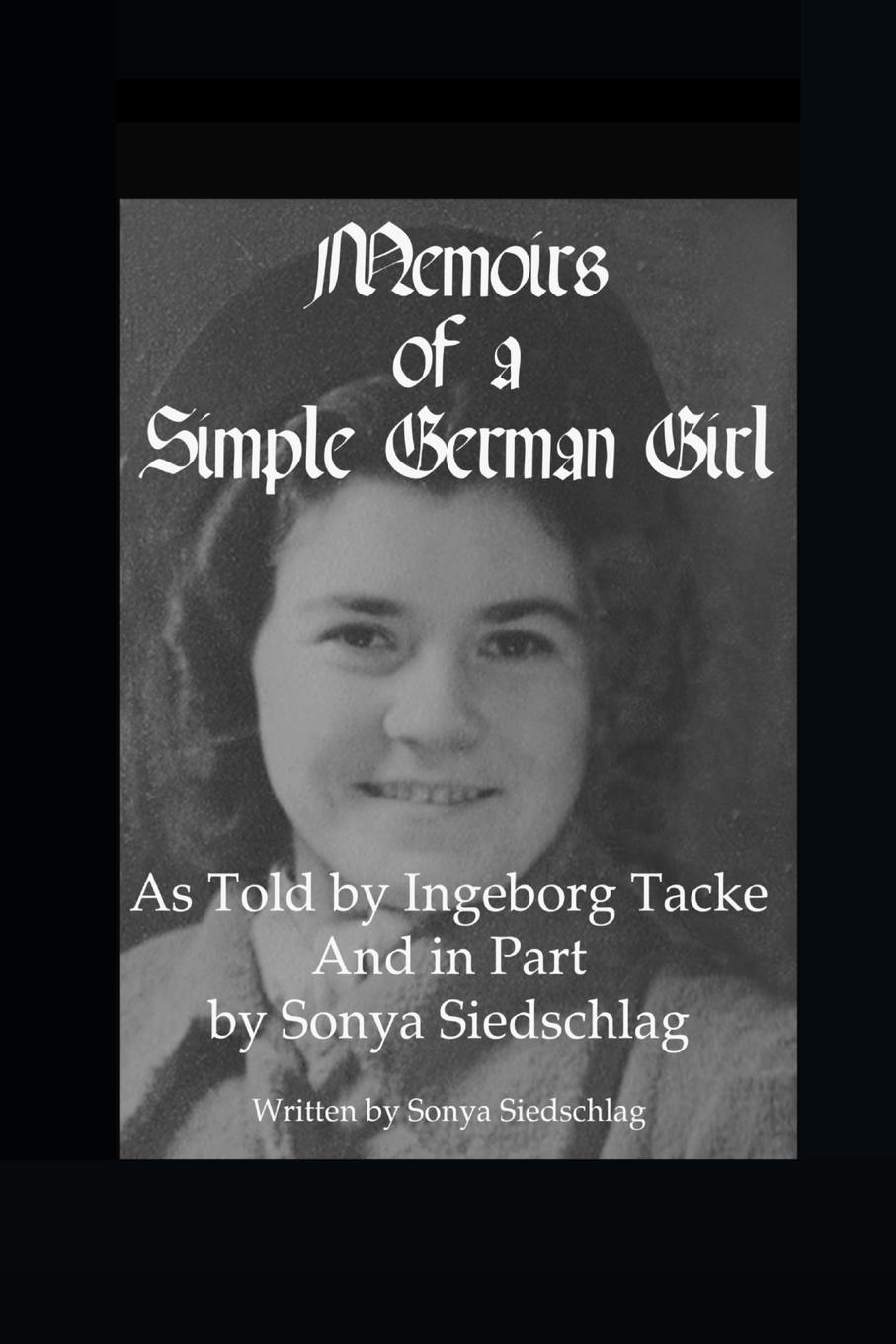 Sonya Siedschlag Memoirs of a Simple German Girl - Public