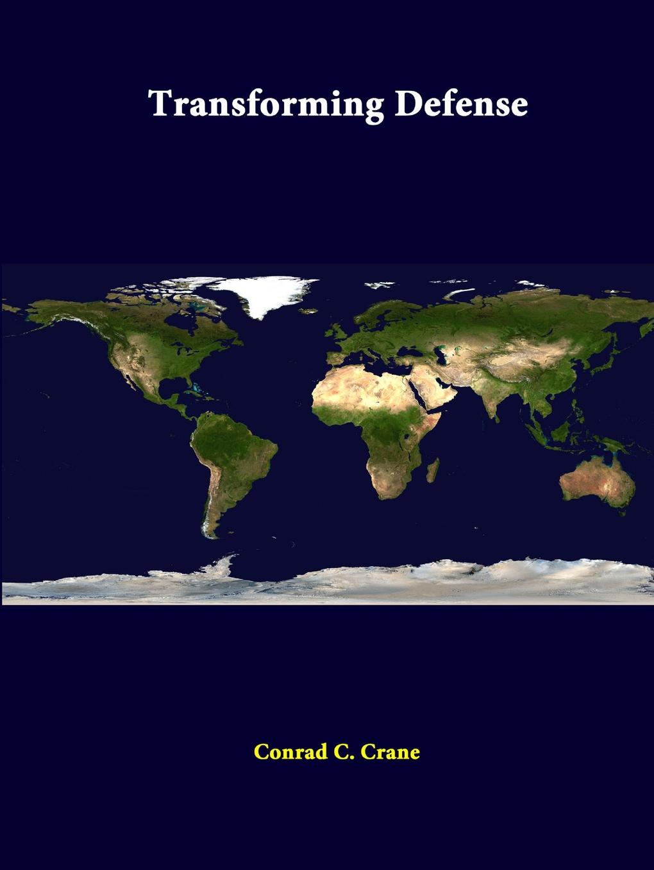 Conrad C. Crane, Strategic Studies Institute Transforming Defense leonard wong strategic studies institute stifled innovation developing tomorrow