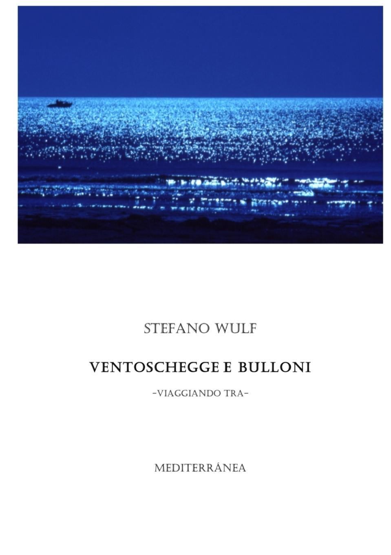 Stefano Bulfone Ventoschegge e bulloni