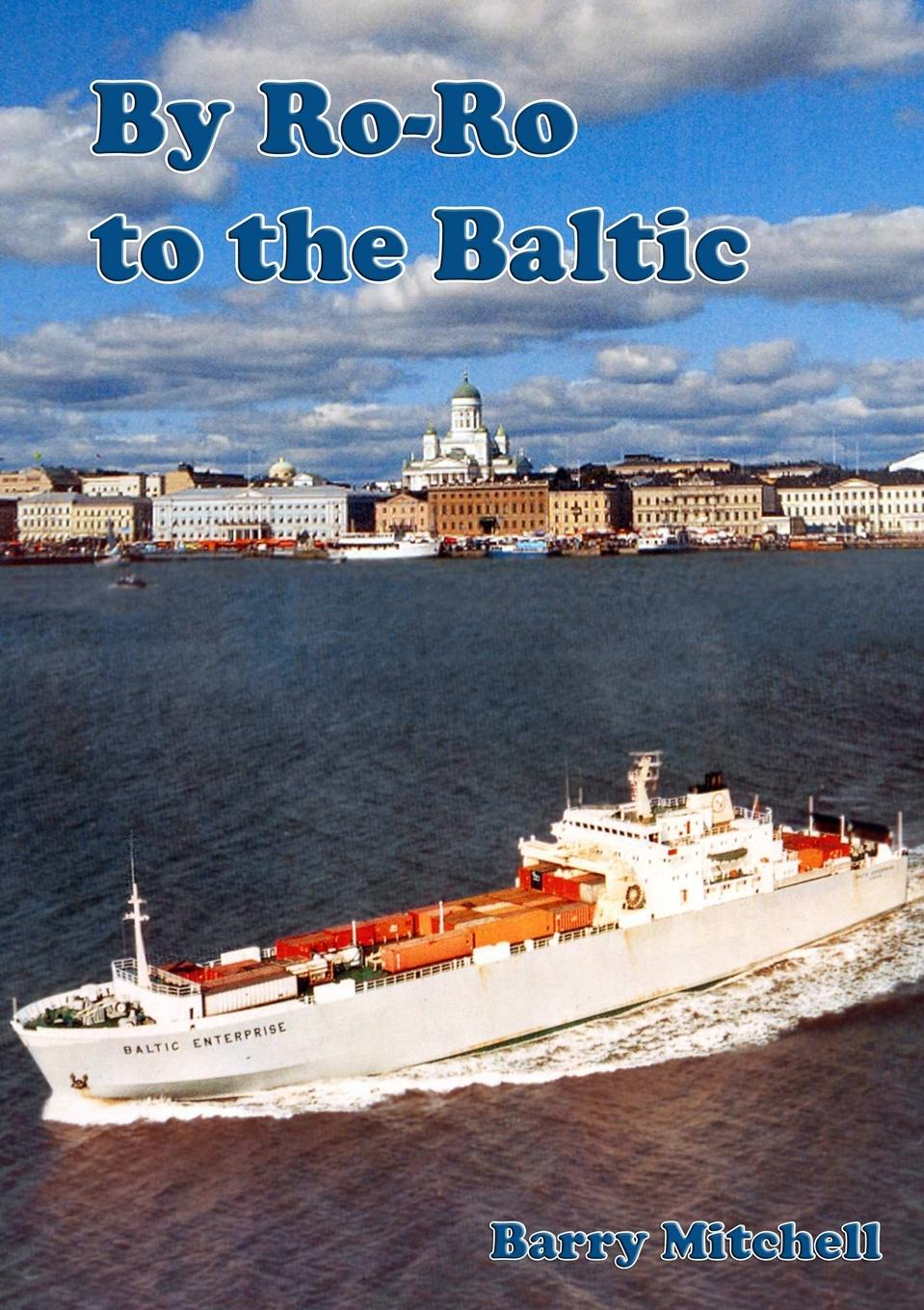 Barry Mitchell By Ro-Ro To The Baltic (2nd Edition) цена и фото