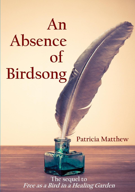 Patricia Matthew An Absence of Birdsong birdsong