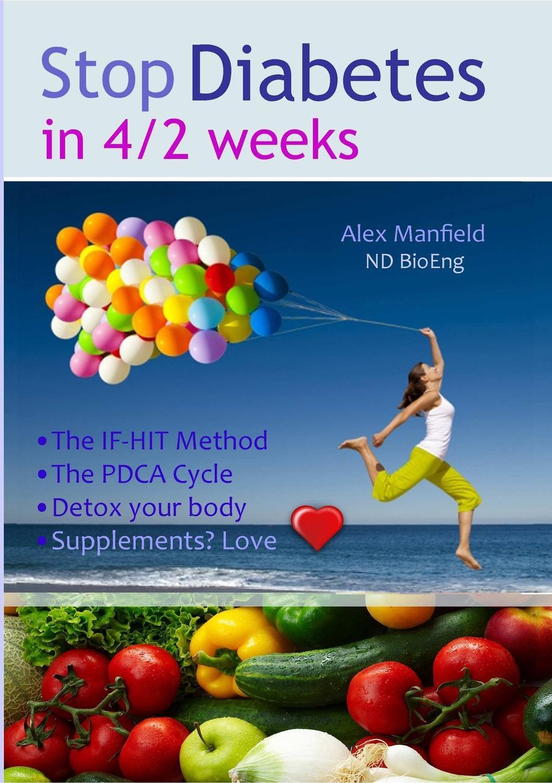 Alex Manfield Stop Diabetes in 4/2 Weeks the reverse diabetes diet