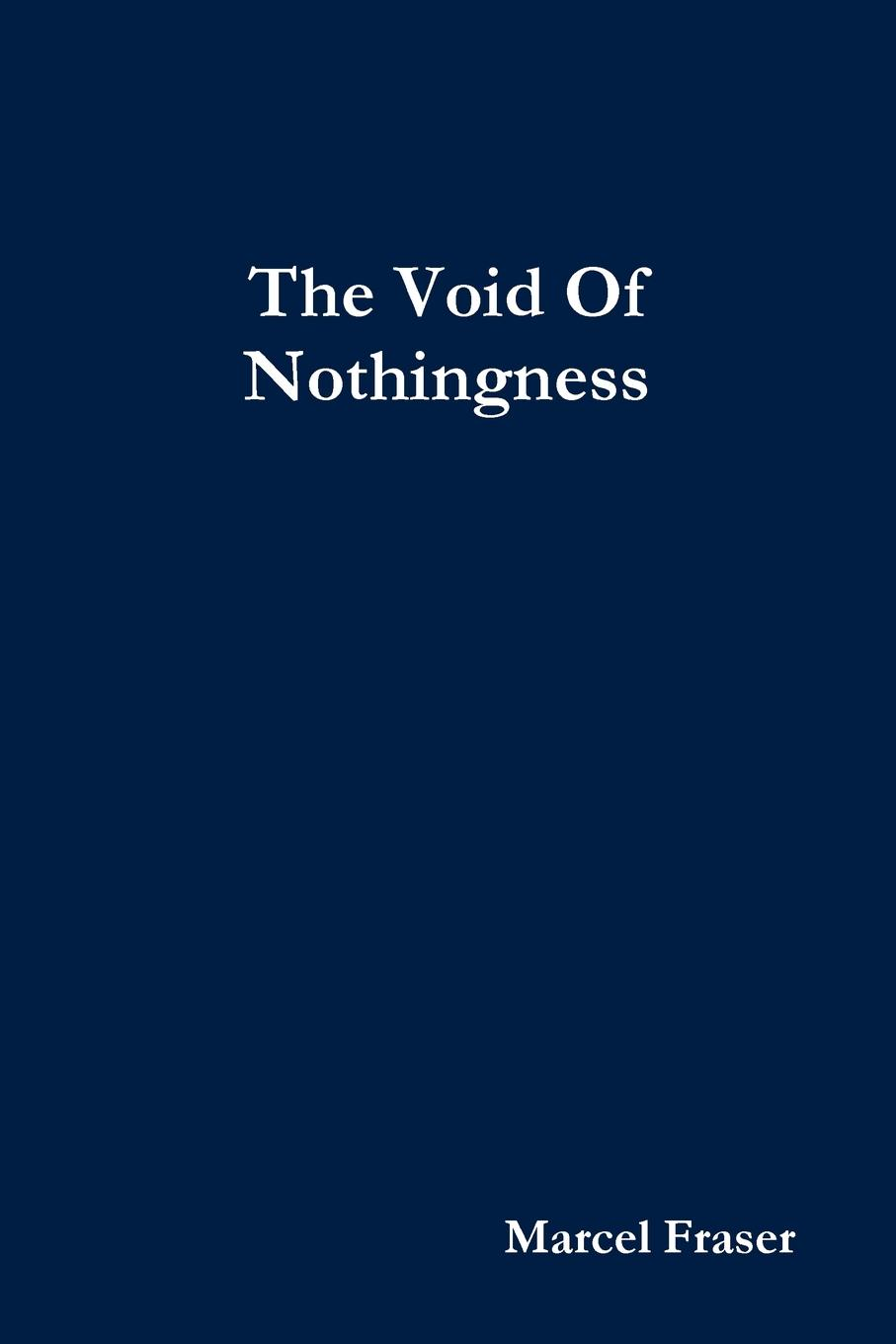 Marcel Fraser The Void Of Nothingness gavin flood the importance of religion meaning and action in our strange world