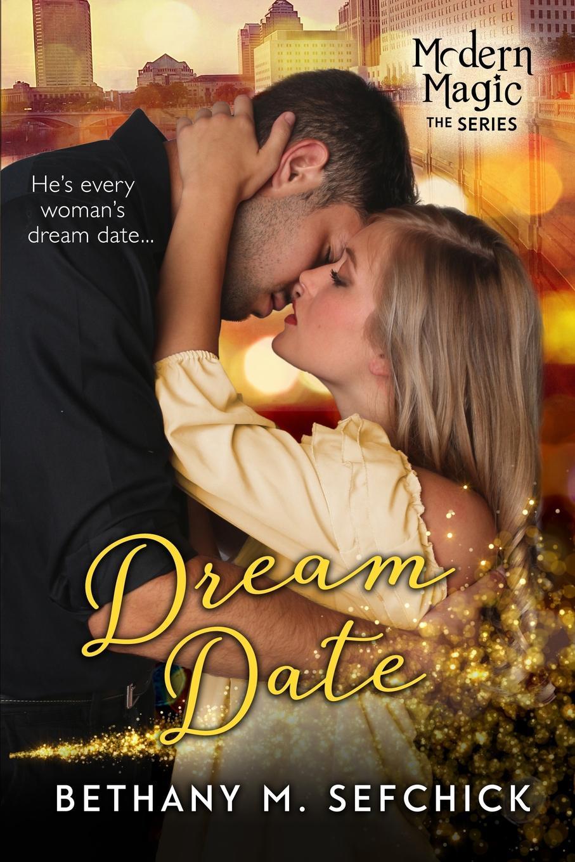 Bethany Sefchick Dream Date