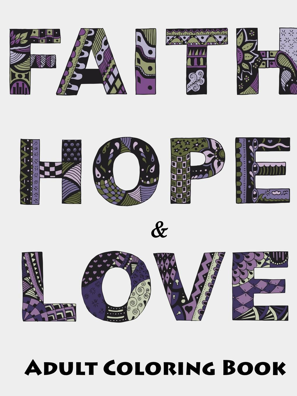 Megan Rohrer Faith, Hope and Love Adult Coloring Book gina wilkins faith hope and family