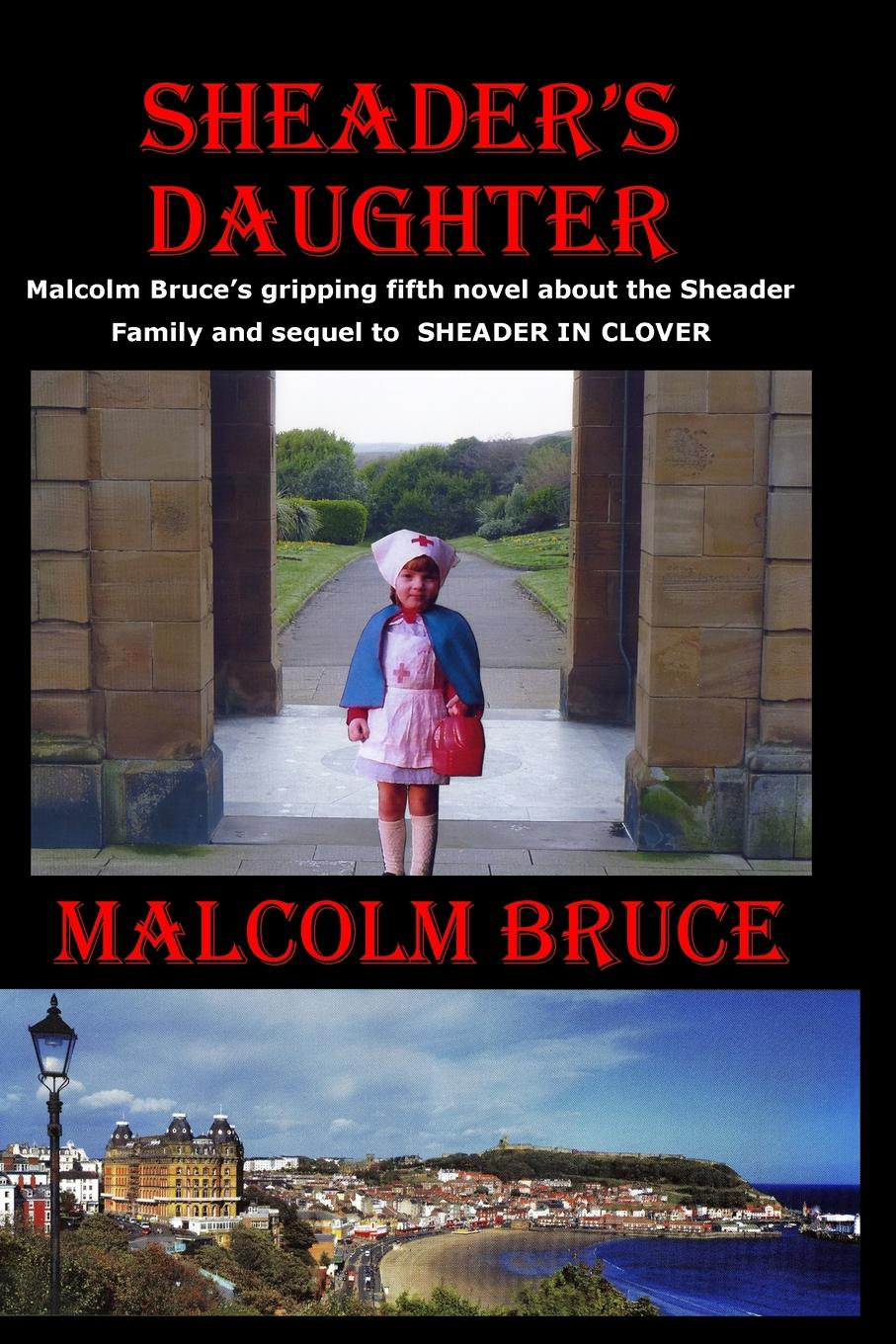 Malcolm Bruce SHEADER.S DAUGHTER wallance breen the legate s daughter