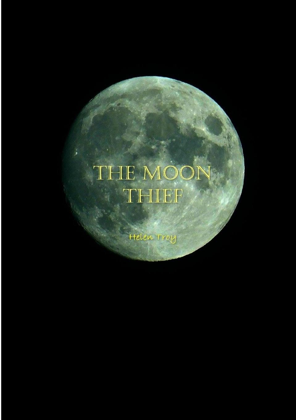 Helen Troy The Moon Thief listen to the moon