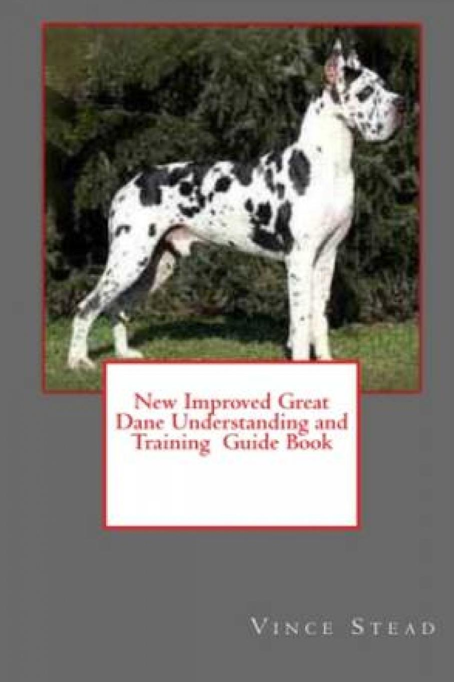 Vince Stead New Improved Great Dane Understanding and Training Guide Book coolidge dane wunpost