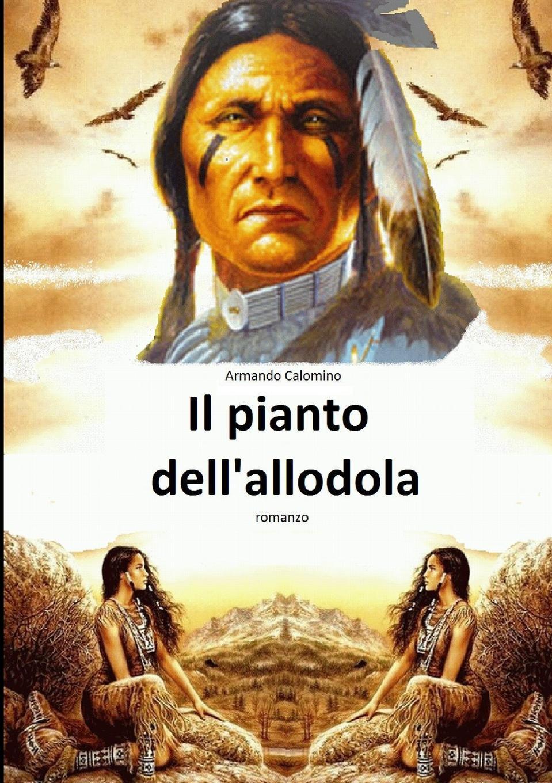цена Armando Calomino Il pianto dell.allodola онлайн в 2017 году