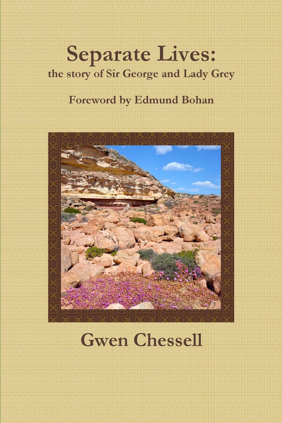 Gwen Chessell Separate Lives. the story of Sir George and Lady Grey все цены