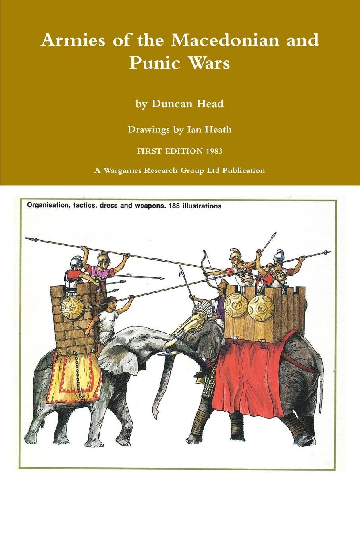 Duncan Head Armies of the Macedonian and Punic Wars недорго, оригинальная цена