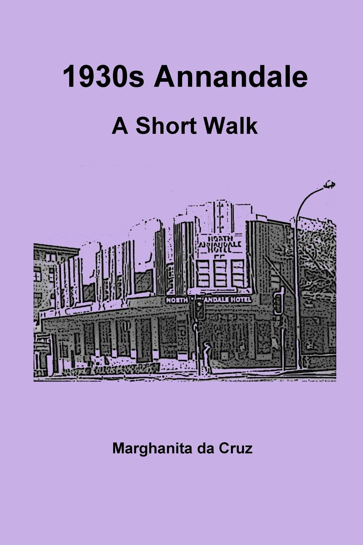 цена Marghanita da Cruz 1930s Annandale. A Short Walk в интернет-магазинах