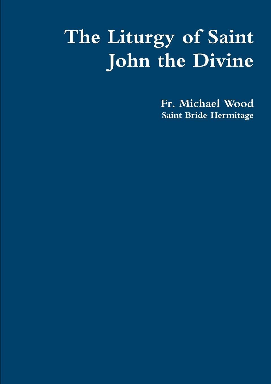 Fr Michael Wood The Liturgy of Saint John the Divine the british isles cd