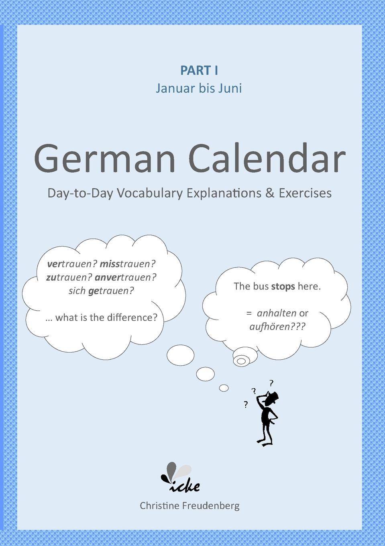 Christine Freudenberg Day-to-Day German Calendar. January - June german verb berlitz handbook