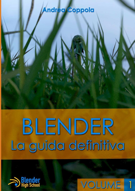 Andrea Coppola Blender - La guida definitiva - volume 1 ferrara andrea la badia camaldolese di volterra