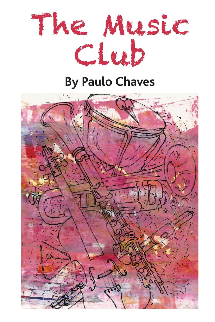 Paulo Chaves The Music Club j c macy young people s illustrated history of music