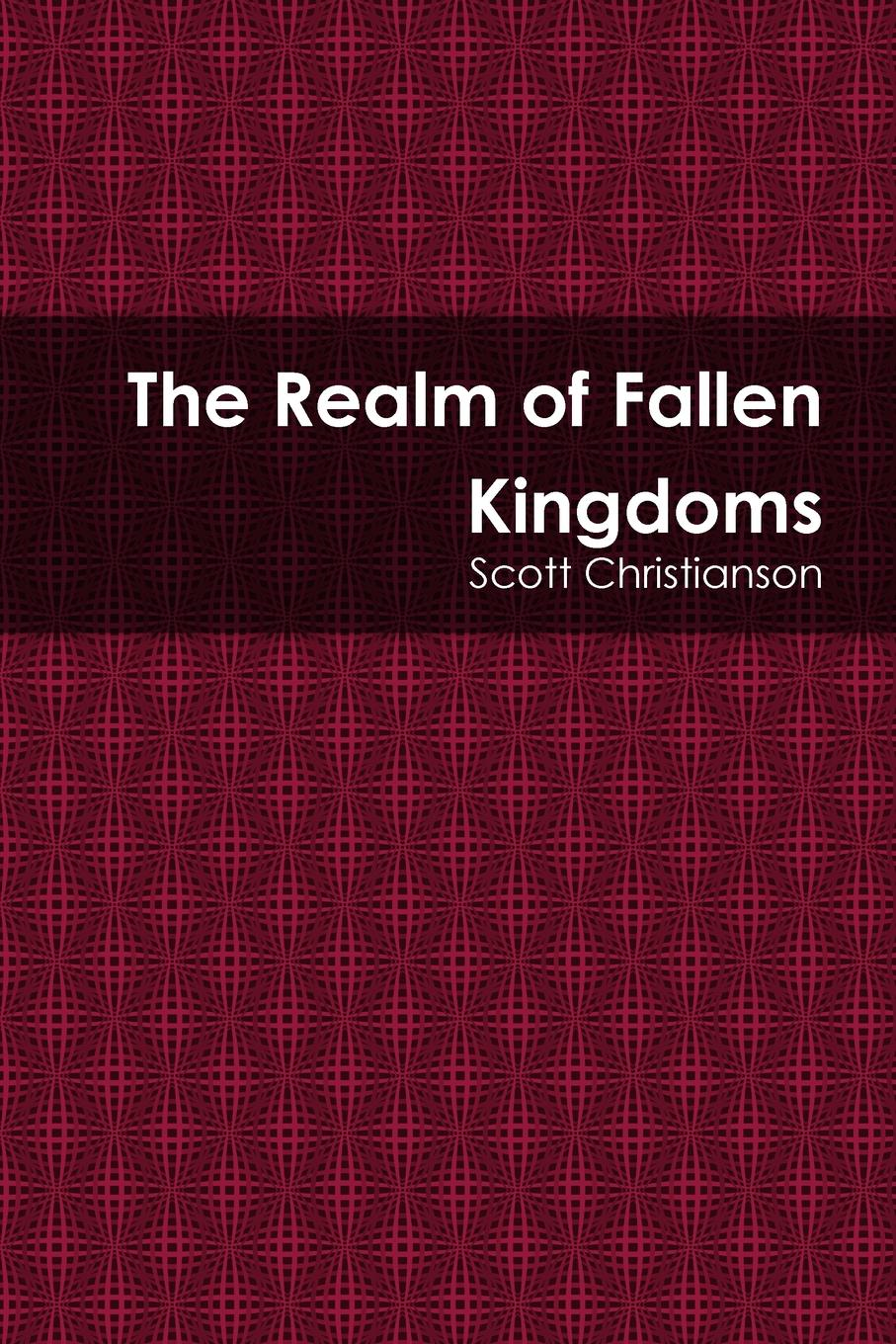 Scott Christianson The Realm of Fallen Kingdoms anouska knight a part of me