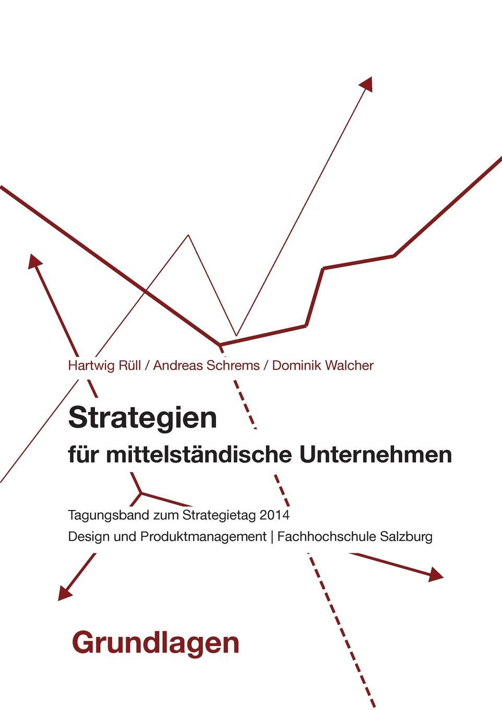 Strategien fur mittelstandische Unternehmen - Grundlagen Diese Publikation soll Ergebnisse VortrР?ge...